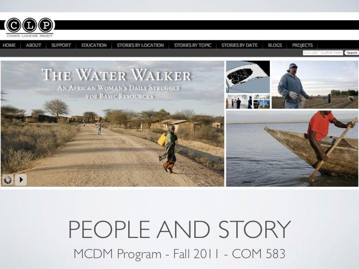 PEOPLE AND STORYMCDM Program - Fall 2011 - COM 583