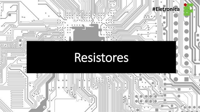 #Eletronica Resistores