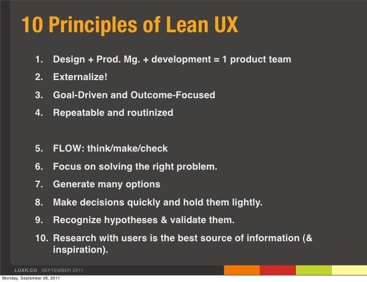 10 Principles of Lean UX              1.      Design + Prod. Mg. + development = 1 product team              2.      Exter...