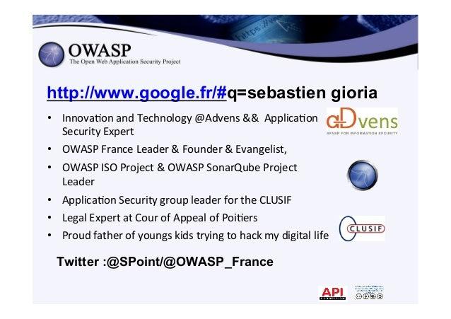 2 http://www.google.fr/#q=sebastien gioria • Innova*on  and  Technology  @Advens  &&    Applica*on   Securi...