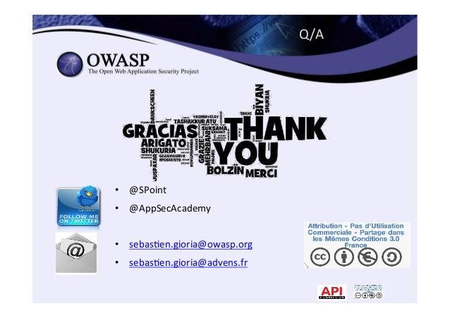 Q/A   • @SPoint   • @AppSecAcademy   • sebas*en.gioria@owasp.org   • sebas*en.gioria@advens.fr