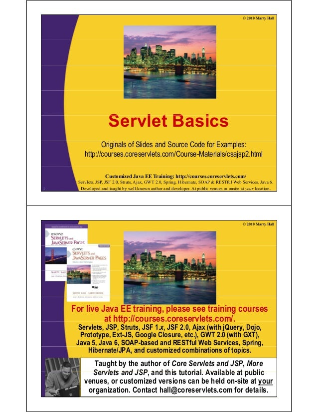 © 2010 Marty Hall S l t B iServlet Basics Originals of Slides and Source Code for Examples: http://courses.coreservlets.co...