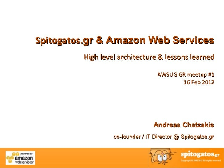 Spitogatos.gr & Amazon Web Services         High level architecture & lessons learned                                   AW...