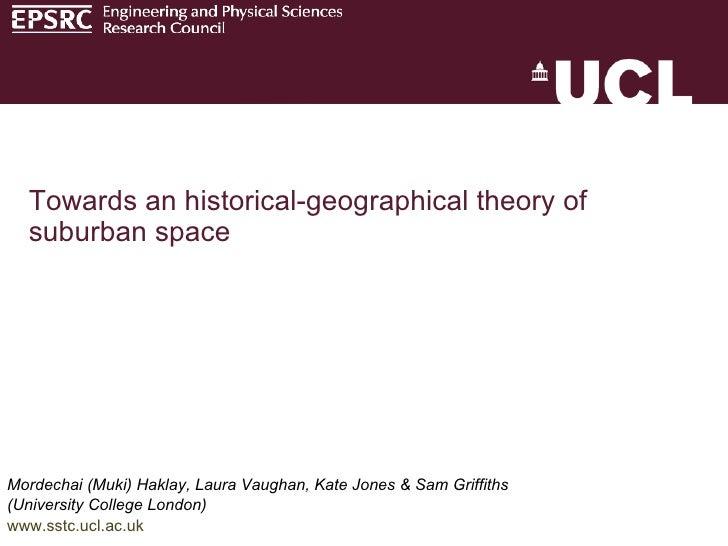 Mordechai (Muki) Haklay, Laura Vaughan, Kate Jones & Sam Griffiths  (University College London) www.sstc.ucl.ac.uk Towards...
