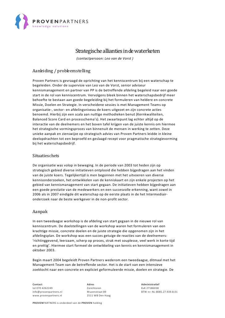 Strategische allianties in de waterketen                               (contactpersoon: Leo van de Vorst )   Aanleiding / ...