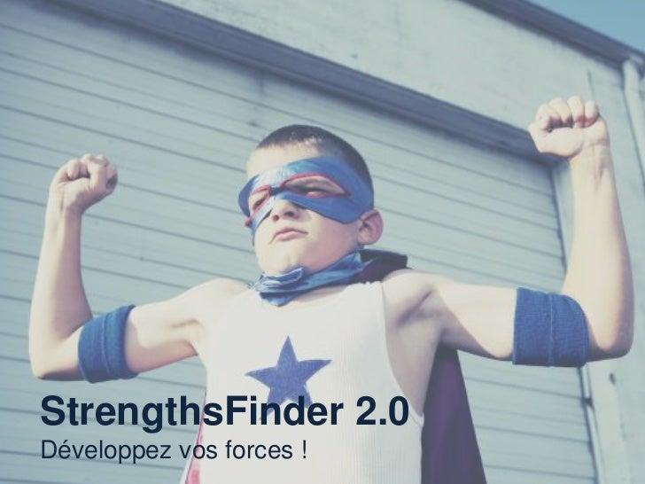 StrengthsFinder 2.0Développez vos forces !