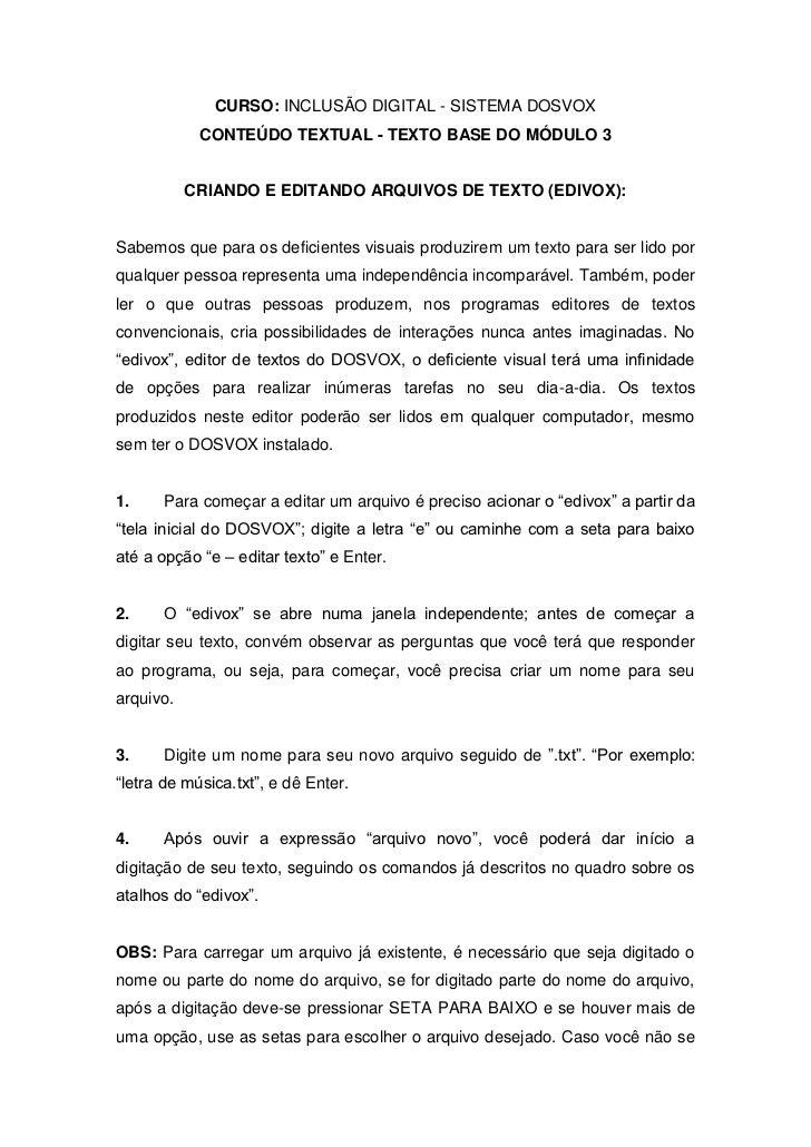 CURSO: INCLUSÃO DIGITAL - SISTEMA DOSVOX            CONTEÚDO TEXTUAL - TEXTO BASE DO MÓDULO 3           CRIANDO E EDITANDO...