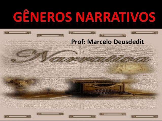 Prof: Marcelo Deusdedit