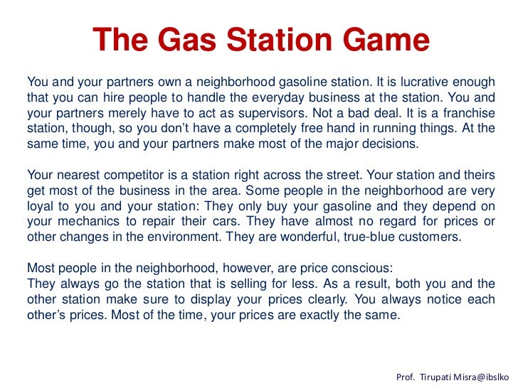 The Gas Station GameYou and your partners own a neighborhood gasoline station. It is lucrative enoughthat you can hire peo...