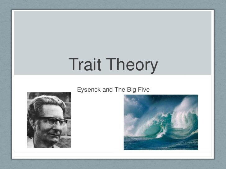 Trait Theory Eysenck and The Big Five