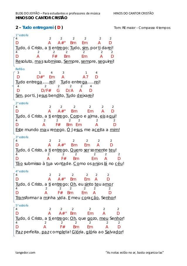 BLOG DO JEFFÃO – Para estudantes e professores de música HINOS DO CANTOR CRISTÃO HINOS DO CANTOR CRISTÃO 2 – Tudo entregar...