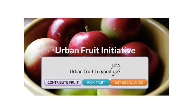! ! Urban fruit to good use ! !CONTRIBUTE FRUIT PICK FRUIT BUY LOCAL JUICE juice ^