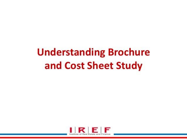 Understanding Brochure and Cost Sheet Study
