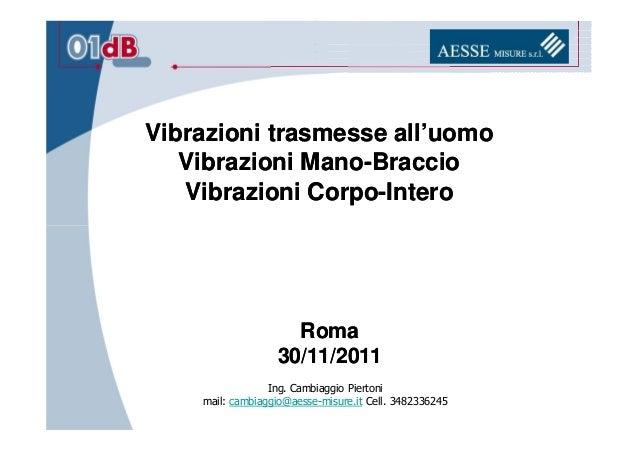 Vibrazioni trasmesse all'uomo   Vibrazioni Mano-Braccio              Mano-   Vibrazioni Corpo-Intero               Corpo- ...