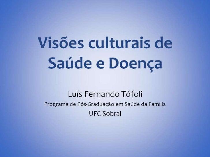 Visões Culturais da Saúde e da Doença