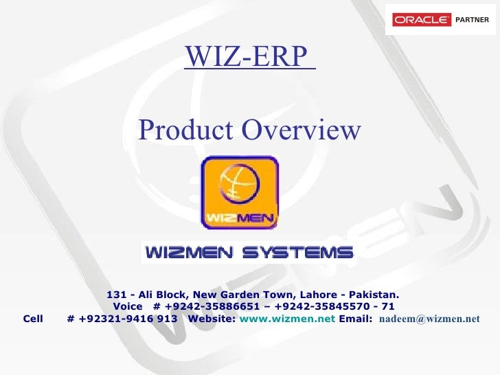 WIZ-ERP  Product Overview           131 - Ali Block, New Garden Town, Lahore - Pakistan.   Voice   # +9242-35886651 – +924...