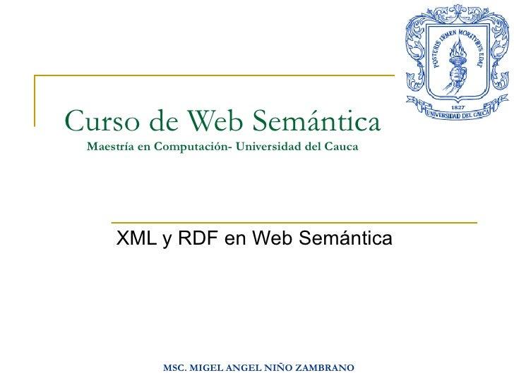 Curso de Web Semántica Maestría en Computación- Universidad del Cauca XML y RDF en Web Semántica