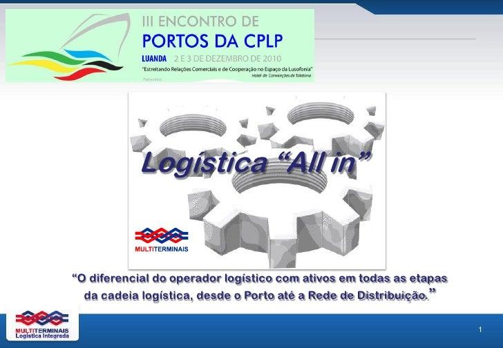 """Logística """"All in""""""""O diferencial do operador logístico com ativos em todas as etapas  da cadeia logística, desde o Porto a..."""