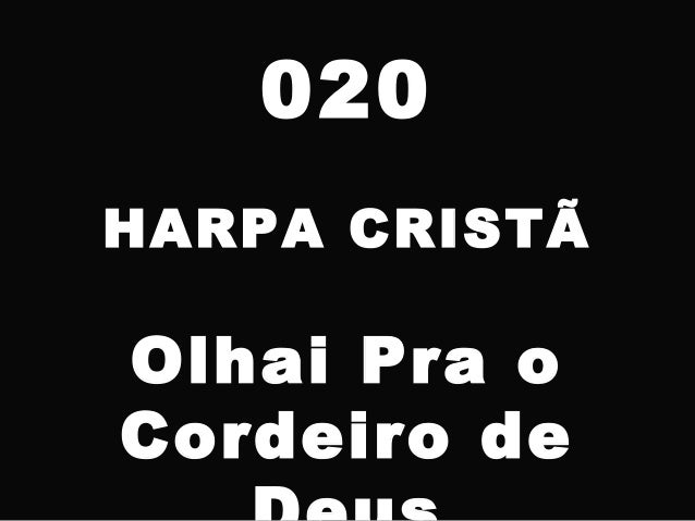 020 HARPA CRISTÃ Olhai Pra o Cordeiro de