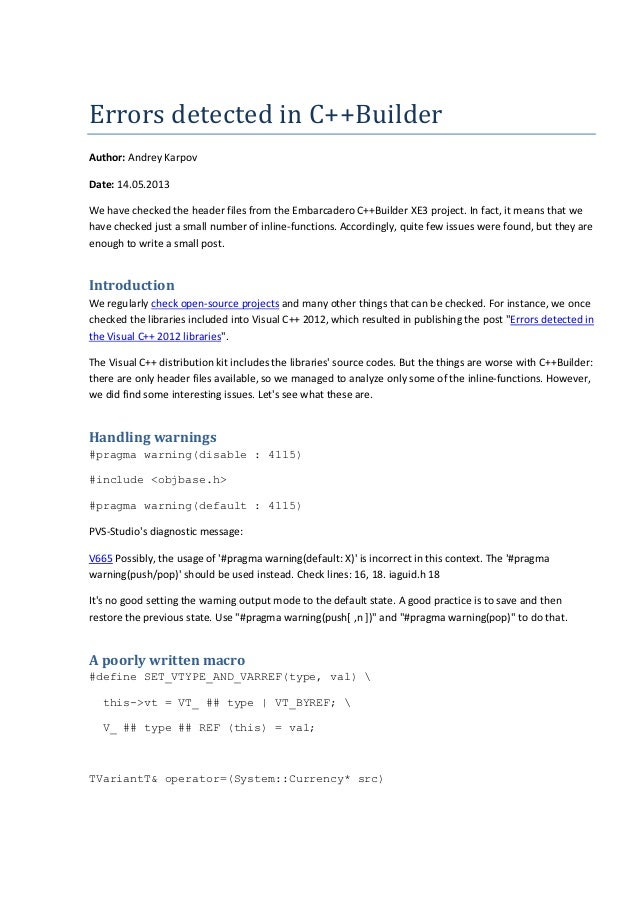 ErrorsdetectedinC++Builder Author: Andrey Karpov Date: 14.05.2013 We have checked the header files from the Embarcadero...