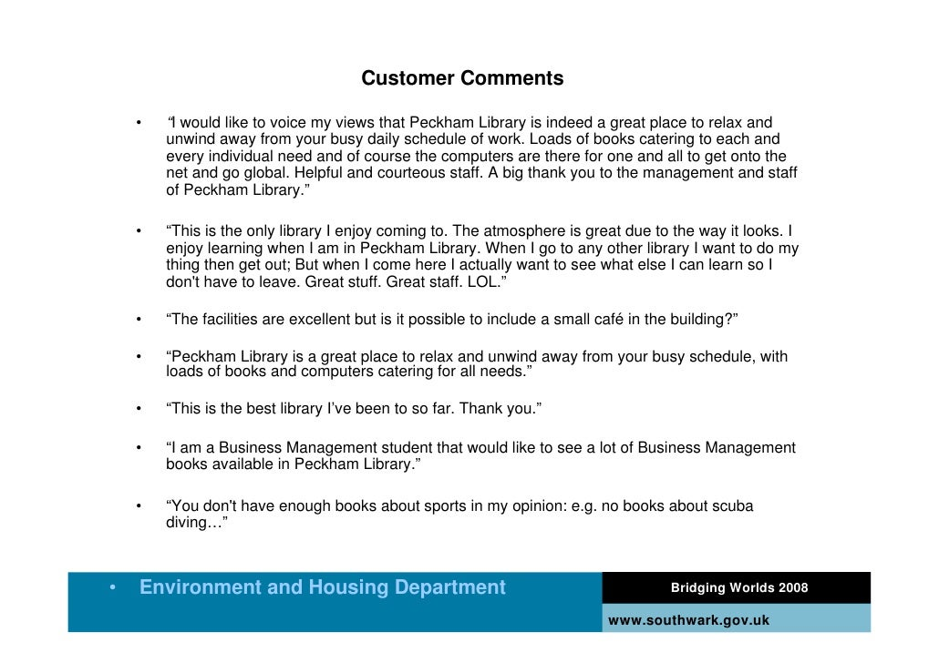 """Customer Comments      •   """"I would like to voice my views that Peckham Library is indeed a great place to relax and      ..."""