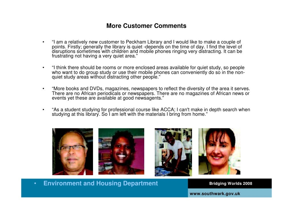 """More Customer Comments      •   """"I am a relatively new customer to Peckham Library and I would like to make a couple of   ..."""