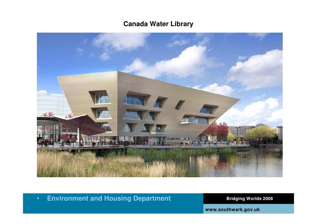 Canada Water Library     •   Environment and Housing Department                Bridging Worlds 2008                       ...