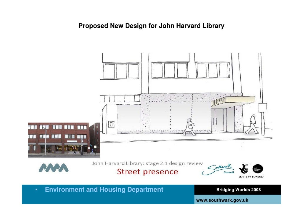 Proposed New Design for John Harvard Library     •   Environment and Housing Department                 Bridging Worlds 20...