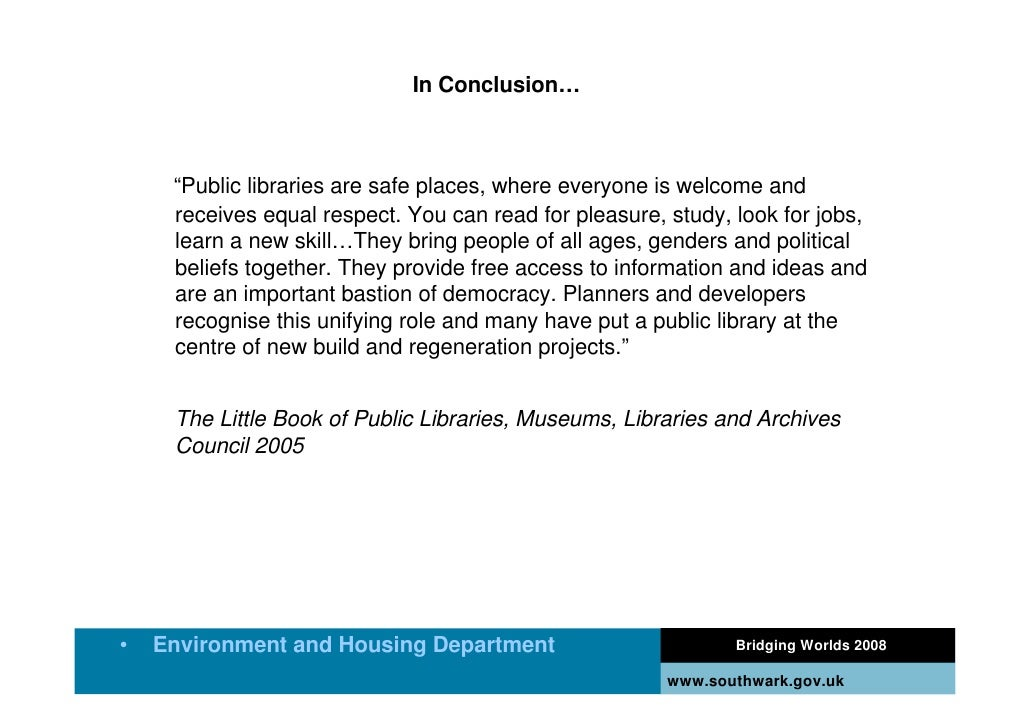 """In Conclusion…         """"Public libraries are safe places, where everyone is welcome and      receives equal respect. You c..."""