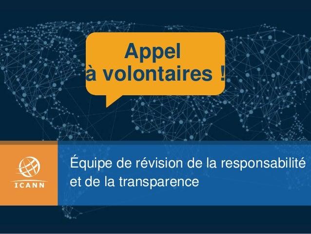 Équipe de révision de la responsabilité et de la transparence Appel à volontaires !