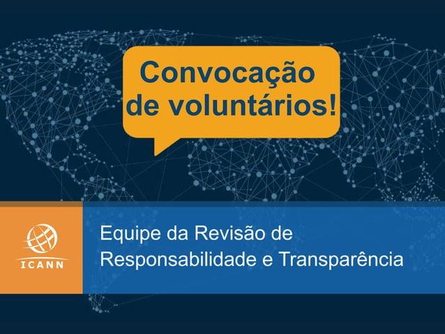 Equipe da Revisão de Responsabilidade e Transparência Convocação de voluntários!