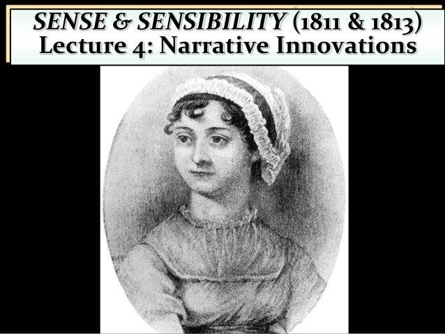 Jane Austen'sNarrative:Layers ofCommunicationSENSE & SENSIBILITY (1811 & 1813)Lecture 4: Narrative Innovations1