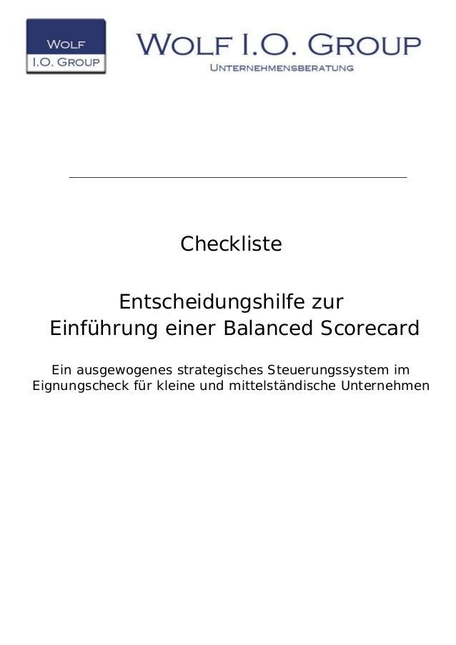 Checkliste Entscheidungshilfe zur Einführung einer Balanced Scorecard Ein ausgewogenes strategisches Steuerungssystem im E...