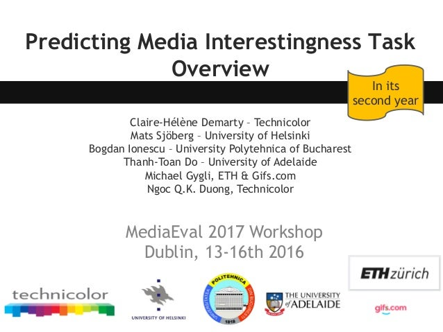 Predicting Media Interestingness Task Overview Claire-Hélène Demarty – Technicolor Mats Sjöberg – University of Helsinki B...
