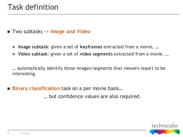  Two subtasks -> Image and Video  Image subtask: given a set of keyframes extracted from a movie, …  Video subtask: giv...