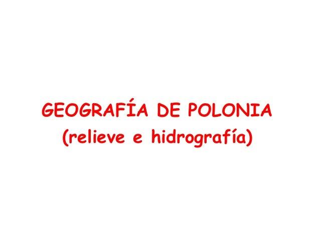 GEOGRAFÍA DE POLONIA  (relieve e hidrografía)