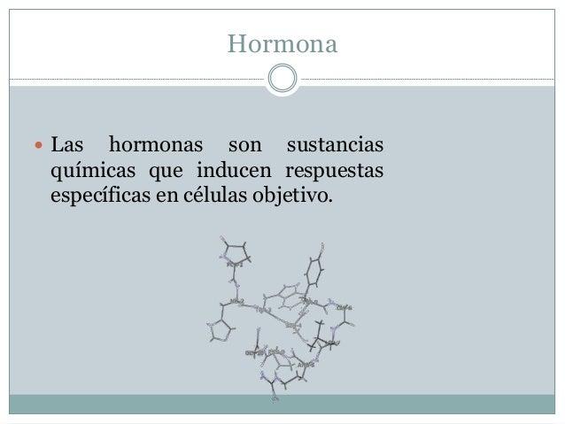 Célula blanco  También conocido como tejido u órgano blanco, diana u objetivo.  Es aquella capaz de reconocer la hormona...