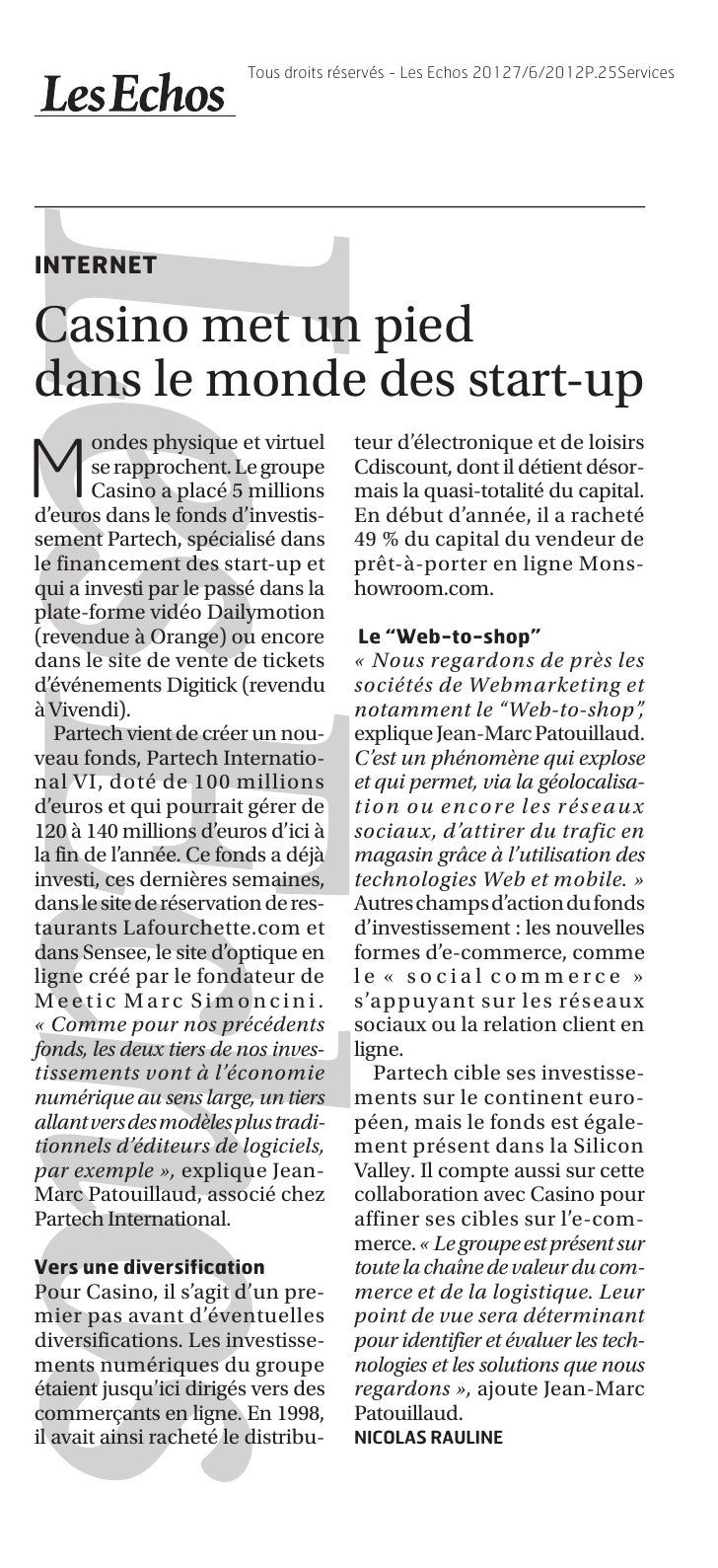 Tous droits réservés - Les Echos 20127/6/2012P.25ServicesINTERNETCasino met un pieddans le monde des start-up        ondes...