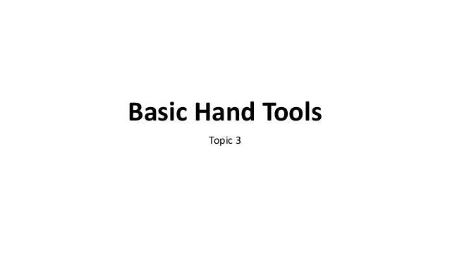 Basic Hand Tools Topic 3