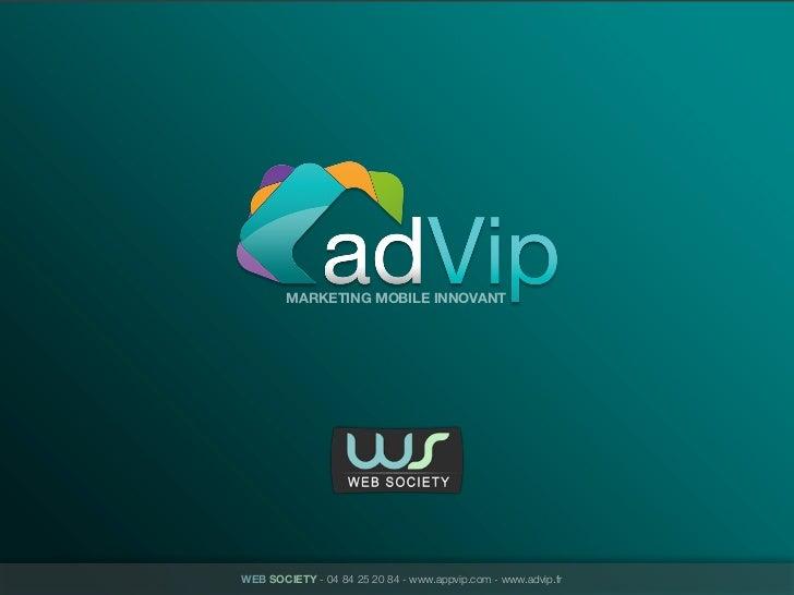 MARKETING MOBILE INNOVANTWEB SOCIETY - 04 84 25 20 84 - www.appvip.com - www.advip.fr