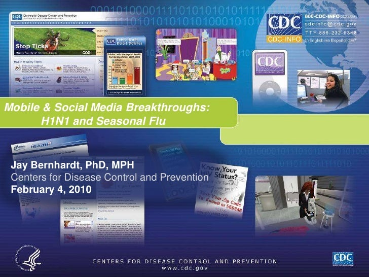 Jay Bernhardt, PhD, MPH<br />Centers for Disease Control and Prevention<br />February 4, 2010<br />Mobile & Social Media B...
