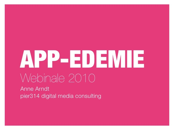 APP-EDEMIE Webinale 2010 Anne Arndt pier314 digital media consulting