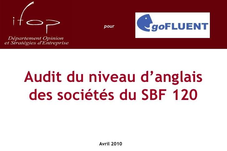pour     Audit du niveau d'anglais des sociétés du SBF 120             Avril 2010