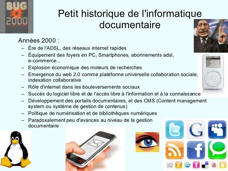 <ul><li>Années 2000 :  </li></ul><ul><ul><li>Ère de l'ADSL, des réseaux internet rapides </li></ul></ul><ul><ul><li>Équipe...