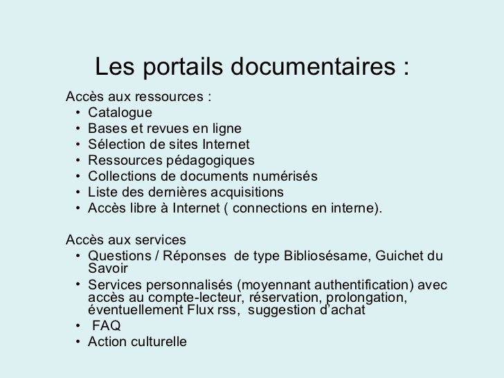 <ul><ul><li>Accès aux ressources :  </li></ul></ul><ul><ul><ul><li>Catalogue  </li></ul></ul></ul><ul><ul><ul><li>Bases et...