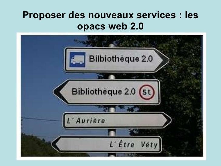 Proposer des nouveaux services : les opacs web 2.0