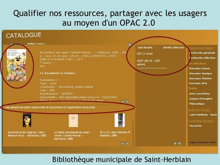 Qualifier nos ressources, partager avec les usagers au moyen d'un OPAC 2.0   Bibliothèque municipale de Saint-Herblain
