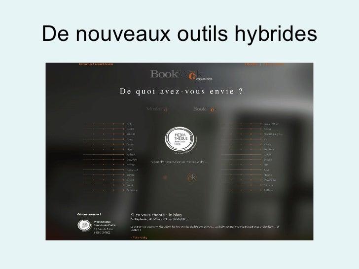 De nouveaux outils hybrides