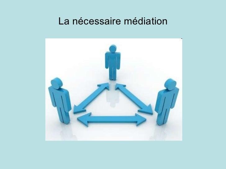 La nécessaire médiation
