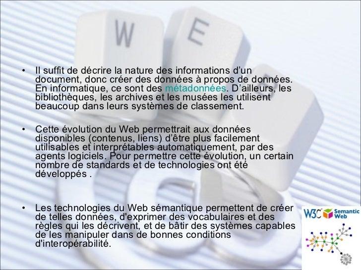<ul><li>Il suffit de décrire la nature des informations d'un document, donc créer des données à propos de données. En info...